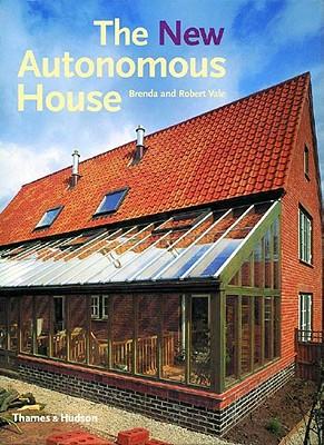 The New Autonomous House By Vale, Brenda/ Vale, Robert